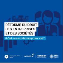 Réforme du droit des entreprises et des sociétés - Qu'est-ce qui change pour moi ?